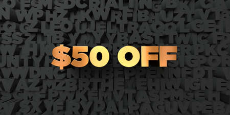 50  off: $50 off - Gold text on black background - 3D rendered royalty free stock picture. This image can be used for an online website banner ad or a print postcard.
