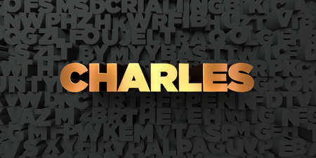 charles: Charles - Gold text on black background - 3D rendered royalty free stock picture. This image can be used for an online website banner ad or a print postcard.