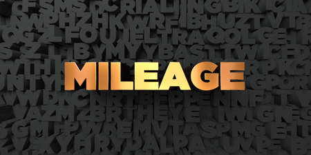 mileage: Mileage - Gold text on black background - 3D rendered royalty free stock picture. This image can be used for an online website banner ad or a print postcard.