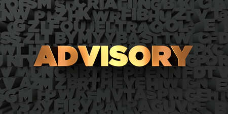 single word: Advisory - Gold text on black background - 3D rendered royalty free stock picture. This image can be used for an online website banner ad or a print postcard.