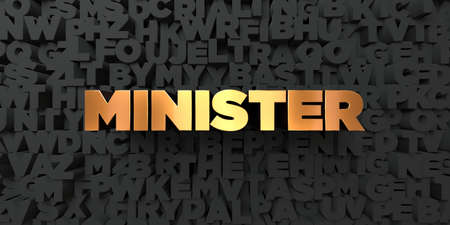 minister: Minister - Gold text on black background - 3D rendered royalty free stock picture. This image can be used for an online website banner ad or a print postcard. Stock Photo