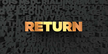 Return - Gold text on black background - 3D rendered royalty free stock picture. This image can be used for an online website banner ad or a print postcard.