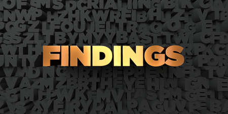 findings: Findings - Gold text on black background - 3D rendered royalty free stock picture. This image can be used for an online website banner ad or a print postcard. Stock Photo