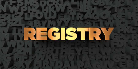 registry: Registry - Gold text on black background - 3D rendered royalty free stock picture. This image can be used for an online website banner ad or a print postcard.