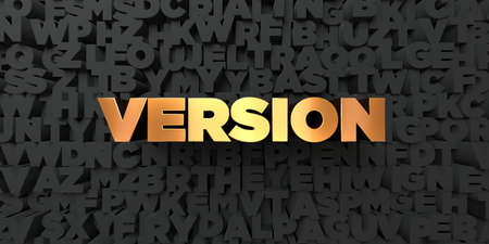 version: Version - Gold text on black background - 3D rendered royalty free stock picture. This image can be used for an online website banner ad or a print postcard. Stock Photo