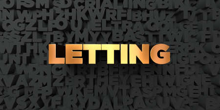 letting: Letting - Gold text on black background - 3D rendered royalty free stock picture. This image can be used for an online website banner ad or a print postcard.