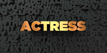 actress: Actress - Gold text on black background - 3D rendered royalty free stock picture. This image can be used for an online website banner ad or a print postcard.