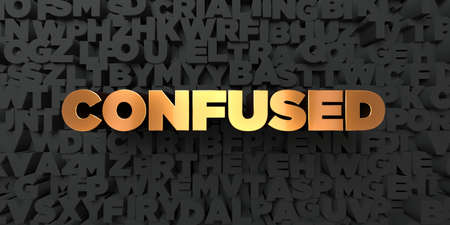 Confused - Gold text on black background - 3D rendered royalty free stock picture. This image can be used for an online website banner ad or a print postcard.