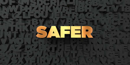 safer: Safer - Gold text on black background - 3D rendered royalty free stock picture. This image can be used for an online website banner ad or a print postcard.