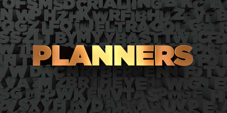 planners: Planners - Gold text on black background - 3D rendered royalty free stock picture. This image can be used for an online website banner ad or a print postcard. Stock Photo