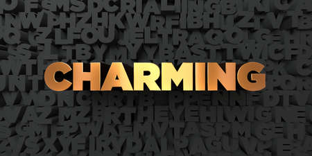charming: Charming - Gold text on black background - 3D rendered royalty free stock picture. This image can be used for an online website banner ad or a print postcard.