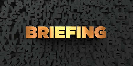 briefing: Briefing - Gold text on black background - 3D rendered royalty free stock picture. This image can be used for an online website banner ad or a print postcard.