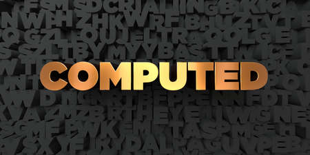 computed: Computed - Gold text on black background - 3D rendered royalty free stock picture. This image can be used for an online website banner ad or a print postcard. Stock Photo