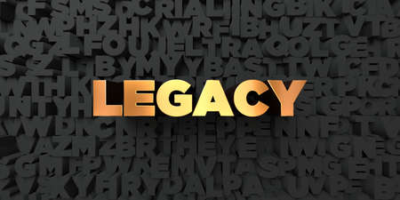 legacy: Legacy - Gold text on black background - 3D rendered royalty free stock picture. This image can be used for an online website banner ad or a print postcard. Stock Photo