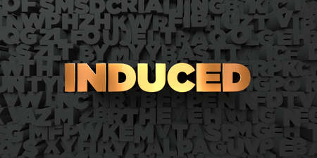 induced: Induced - Gold text on black background - 3D rendered royalty free stock picture. This image can be used for an online website banner ad or a print postcard.