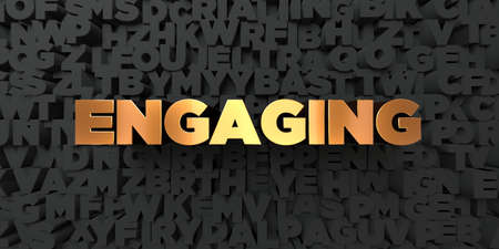 engaging: Engaging - Gold text on black background - 3D rendered royalty free stock picture. This image can be used for an online website banner ad or a print postcard.