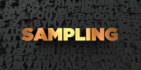 Sampling - Gold text on black background - 3D rendered royalty free stock picture. This image can be used for an online website banner ad or a print postcard.