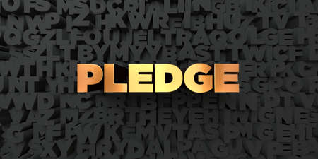 pledge: Pledge - Gold text on black background - 3D rendered royalty free stock picture. This image can be used for an online website banner ad or a print postcard.