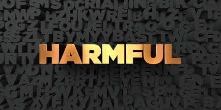 harmful: Harmful - Gold text on black background - 3D rendered royalty free stock picture. This image can be used for an online website banner ad or a print postcard.