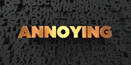 molesto: Annoying - Gold text on black background - 3D rendered royalty free stock picture. This image can be used for an online website banner ad or a print postcard. Foto de archivo