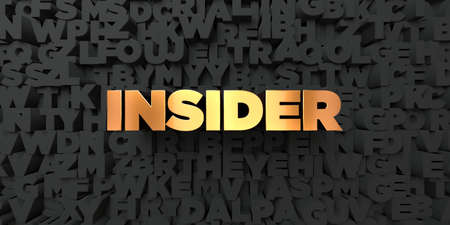 insider: Insider - Gold text on black background - 3D rendered royalty free stock picture. This image can be used for an online website banner ad or a print postcard. Stock Photo