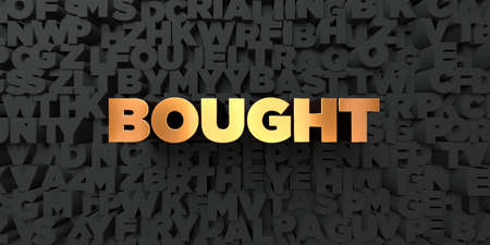 royalty free: Bought - Gold text on black background - 3D rendered royalty free stock picture. This image can be used for an online website banner ad or a print postcard.