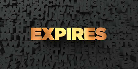 expires: Expires - Gold text on black background - 3D rendered royalty free stock picture. This image can be used for an online website banner ad or a print postcard.