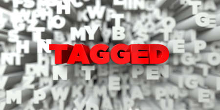 TAGGED -  Red text on typography background - 3D rendered royalty free stock image. This image can be used for an online website banner ad or a print postcard.