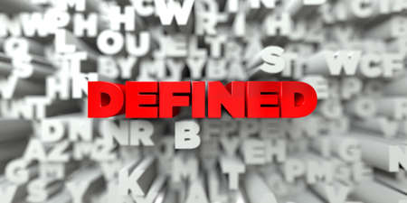 DEFINED -  Red text on typography background - 3D rendered royalty free stock image. This image can be used for an online website banner ad or a print postcard. Stock Photo