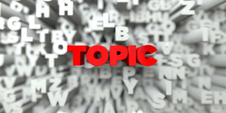 topic: TOPIC -  Red text on typography background - 3D rendered royalty free stock image. This image can be used for an online website banner ad or a print postcard. Stock Photo
