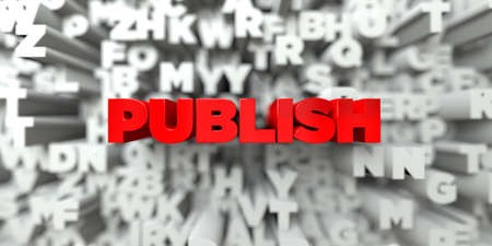 PUBLISH -  Red text on typography background - 3D rendered royalty free stock image. This image can be used for an online website banner ad or a print postcard.