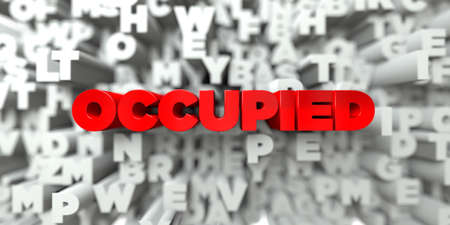 occupied: OCCUPIED -  Red text on typography background - 3D rendered royalty free stock image. This image can be used for an online website banner ad or a print postcard.
