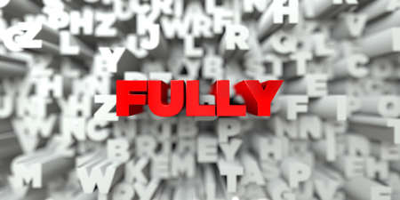 fully: FULLY -  Red text on typography background - 3D rendered royalty free stock image. This image can be used for an online website banner ad or a print postcard.