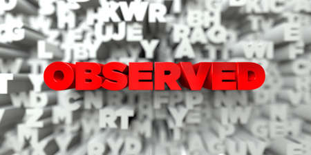 stock image: OBSERVED -  Red text on typography background - 3D rendered royalty free stock image. This image can be used for an online website banner ad or a print postcard.