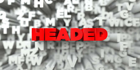HEADED -  Red text on typography background - 3D rendered royalty free stock image. This image can be used for an online website banner ad or a print postcard.