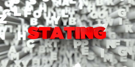 stating: STATING -  Red text on typography background - 3D rendered royalty free stock image. This image can be used for an online website banner ad or a print postcard.
