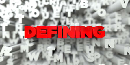 DEFINING -  Red text on typography background - 3D rendered royalty free stock image. This image can be used for an online website banner ad or a print postcard.