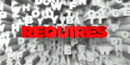 requires: REQUIRES -  Red text on typography background - 3D rendered royalty free stock image. This image can be used for an online website banner ad or a print postcard. Stock Photo