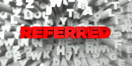 referidos: REFERRED -  Red text on typography background - 3D rendered royalty free stock image. This image can be used for an online website banner ad or a print postcard.