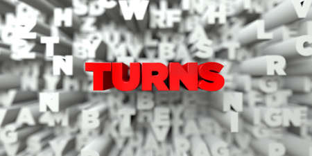 TURNS -  Red text on typography background - 3D rendered royalty free stock image. This image can be used for an online website banner ad or a print postcard.