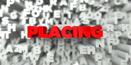 PLACING -  Red text on typography background - 3D rendered royalty free stock image. This image can be used for an online website banner ad or a print postcard.