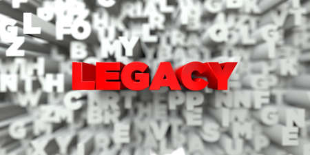 LEGACY -  Red text on typography background - 3D rendered royalty free stock image. This image can be used for an online website banner ad or a print postcard.
