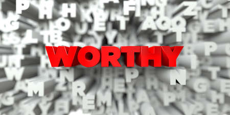 worthy: WORTHY -  Red text on typography background - 3D rendered royalty free stock image. This image can be used for an online website banner ad or a print postcard. Stock Photo