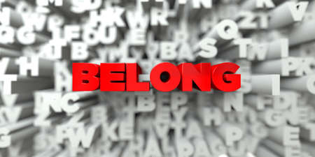 belong: BELONG -  Red text on typography background - 3D rendered royalty free stock image. This image can be used for an online website banner ad or a print postcard.