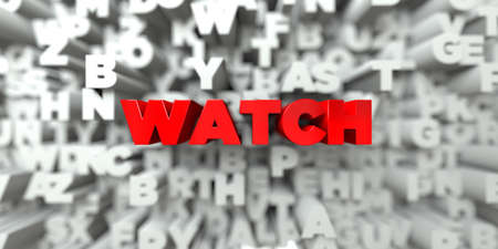 WATCH -  Red text on typography background - 3D rendered royalty free stock image. This image can be used for an online website banner ad or a print postcard.