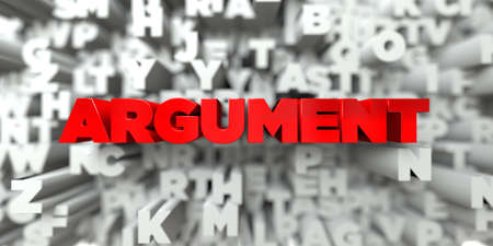 argument: ARGUMENT -  Red text on typography background - 3D rendered royalty free stock image. This image can be used for an online website banner ad or a print postcard.