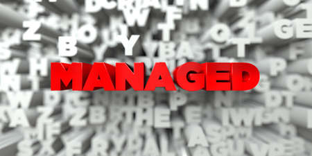 managed: MANAGED -  Red text on typography background - 3D rendered royalty free stock image. This image can be used for an online website banner ad or a print postcard.