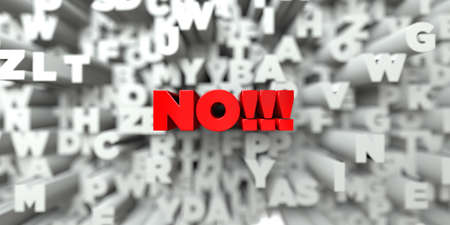 NO!!! -  Red text on typography background - 3D rendered royalty free stock image. This image can be used for an online website banner ad or a print postcard.