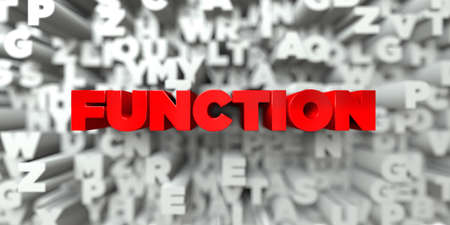 FUNCTION -  Red text on typography background - 3D rendered royalty free stock image. This image can be used for an online website banner ad or a print postcard.