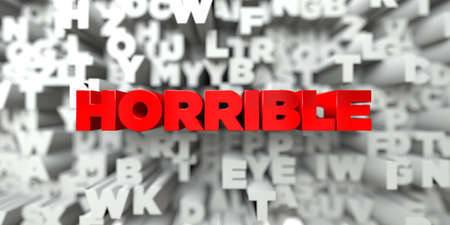 HORRIBLE -  Red text on typography background - 3D rendered royalty free stock image. This image can be used for an online website banner ad or a print postcard.